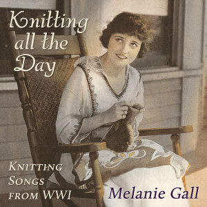 Knitting all the Day - Knitting songs from World War I