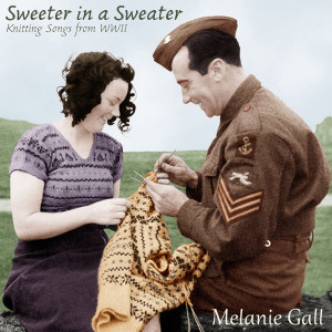 Sweeter in a Sweater - Knitting Songs of World War II
